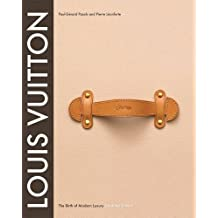 Louis Vuitton: The Birth of Modern Luxury Updated Edition: The Birth of Modern Luxury Updated Edition