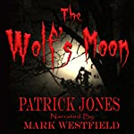 The Wolf's Moon   Patrick Jones