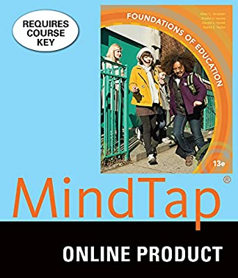 MindTap Education for Ornstein/Levine/Gutek/Vocke's Foundations of Education, 13th Edition