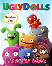 Rainbow Joy! - UglyDolls Coloring Book: An Incredible Gift For Ugly Dolls True Fans And Kids Entertaining And Learning