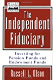 The Independent Fiduciary, Russell L. Olson, 0471353876