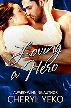 Loving A Hero: Hero Series Book 3 by [Yeko, Cheryl]