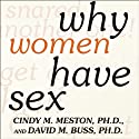 Why Women Have Sex: Understanding Sexual Motivations - from Adventure to Revenge Audiobook by Cindy M. Meston, David M. Buss Narrated by Renee Raudman