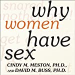 Why Women Have Sex: Understanding Sexual Motivations - from Adventure to Revenge | Cindy M. Meston,David M. Buss