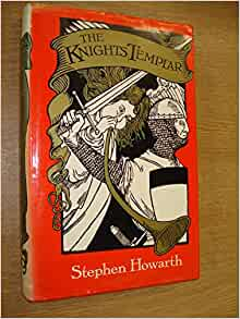 the words of stephen howarth in the knights templar Where can i find out more about the knights templar is offered by stephen howarth in: the knights templar: on ten true tales of the knights templar.