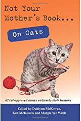 Not Your Mother's Book . . . On Cats Paperback