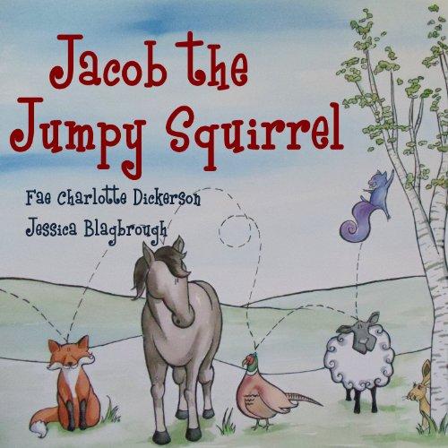 Jacob the Jumpy Squirrel