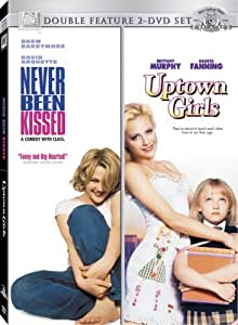 Never Been Kissed / Uptown Girls