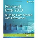 Microsoft Excel 2013 Building Data Models with PowerPivot