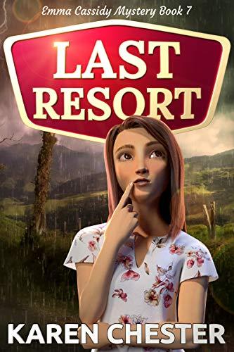 Last Resort (An Emma Cassidy Mystery Book 7) by [Chester, Karen]