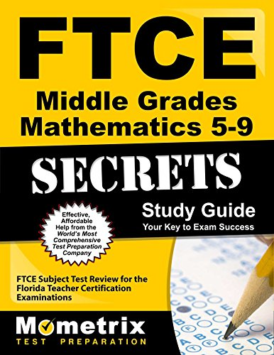 FTCE Middle Grades Mathematics 5-9 Secrets Study Guide: FTCE Subject Test Review for the Florida Teacher Certification Examinations