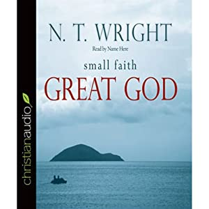 Small Faith, Great God Audiobook