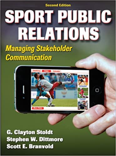 Sport Public Relations 2nd Edition Managing Stakeholder Communication
