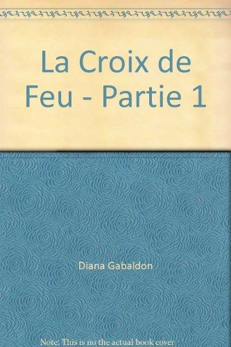 La Croix de feu - Partie 1 - Book #8 of the La saga di Claire Randall