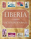 Liberia Vacation Journal: Blank Lined Liberia Travel Journal/Notebook/Diary Gift Idea for People Who Love to Travel