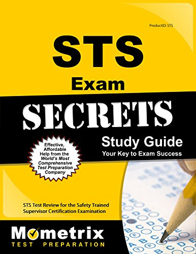 STS Exam Secrets Study Guide: STS Test Review for the Safety Trained Supervisor Certification Examination