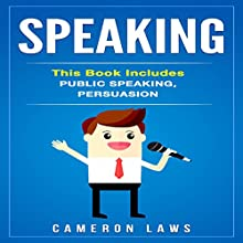 Speaking: 2 Manuscripts: Public Speaking & Persuasion Audiobook by Cameron Laws Narrated by Chris Chappell