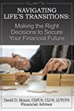 img - for Navigating life's transitions: making the right decisions to secure your financial future book / textbook / text book