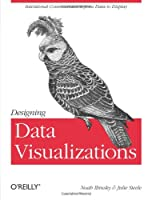 Designing Data Visualizations Front Cover
