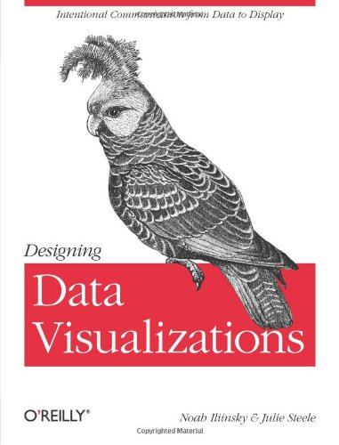 [PDF] Designing Data Visualizations Free Download | Publisher : O'Reilly Media | Category : Computers & Internet | ISBN 10 : 1449312284 | ISBN 13 : 9781449312282