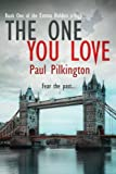 The One You Love (Emma Holden suspense mystery trilogy) (Volume 1) by  Paul Pilkington in stock, buy online here
