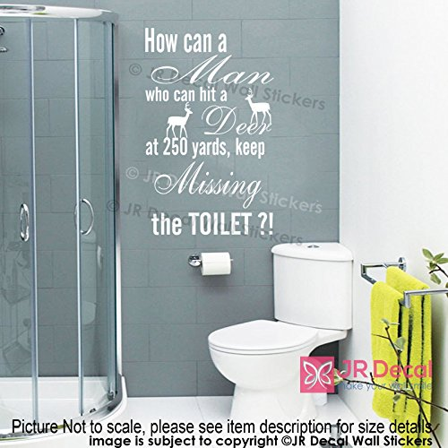 Funny Toilet Quote How Can A Man Who Can Hit A Deer At 250 Yards Keep Missing The Toilet Sign Removable Vinyl Wall Stickers Funny Quotes Bathroom Wall Decals Decor Buy Online