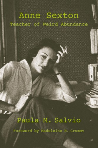 Anne Sexton: Teacher of Weird Abundance (Suny Series, Feminist Theory in Education)