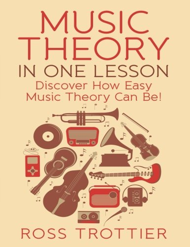 Music Theory in One Lesson: Discover How Easy Music Theory Can - Discover Music