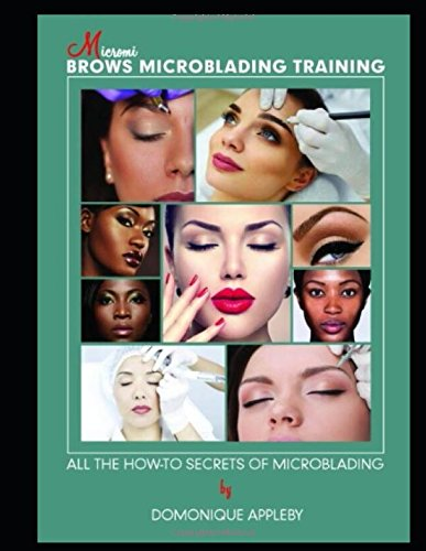 Download Micromi Brows Microblading Training: ALL THE HOW-TO SECRETS OF MICROBLADING pdf epub