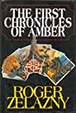 img - for The First Chronicles of Amber: Nine Princes in Amber, The Guns of Avalon, Sign of the Unicorn, The Hand of Oberon, The Courts of Chaos book / textbook / text book