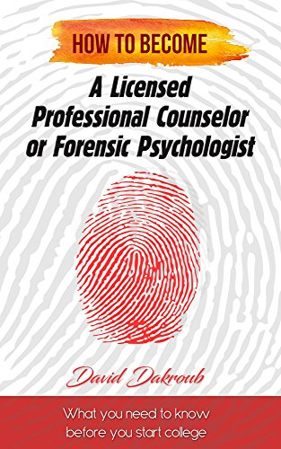 Becoming a Licensed Professional Counselor or Forensic Psych
