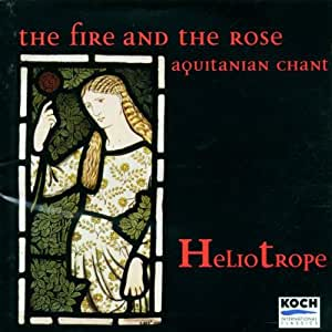 The Fire and the Rose: Aquitanian Chant & Polyphony - Heliotrope