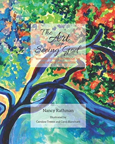 The Art of Seeing God: Learning to see God through the lens of hope and gratitude.