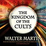 The Kingdom of the Cults | Walter Martin