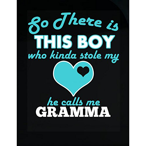 Cool Shirts For You There is This Boy Who Kinda Stole My Heart He Calls Me Gramma - -