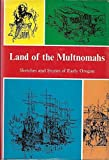 img - for Land of the Multnomahs; by Margaret Watt (Comp.) Edwards (1973-05-03) book / textbook / text book