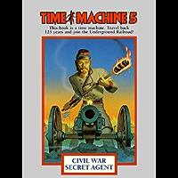 Time Machine 5: Civil War Secret Agent
