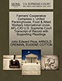 Farmers' Cooperative Compress V. United Packinghouse, Food and Allied Workers International Union, Afl-Cio U. S. Supreme Court Transcript of Record With, John Edward Price and Arnold ORDMAN, 1270507079
