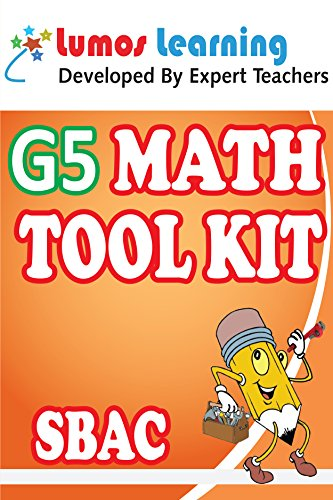 Grade 5 Math Tool Kit for Educators: Standards Aligned Sample Questions, Apps, Books, Articles and Videos to Promote Personalized Learning and Student ... SBAC Edition (Teacher Resource Kit Book 1)