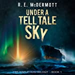 Under a Tell-Tale Sky: Disruption, Book 1 | R.E. McDermott