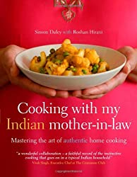 Cooking with My Indian Mother-in-law: Mastering the Art of Authentic Indian Home Cooking