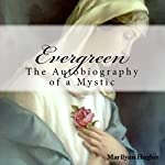 Evergreen: The Autobiography of a Mystic | Marilynn Hughes