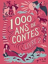 1000 ans de contes, tome 2 par Céline Chevrel