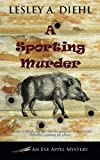 A Sporting Murder (Eve Appel Mystery)