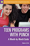 Teen Programs with Punch, Valerie A. Ott, 1591582938