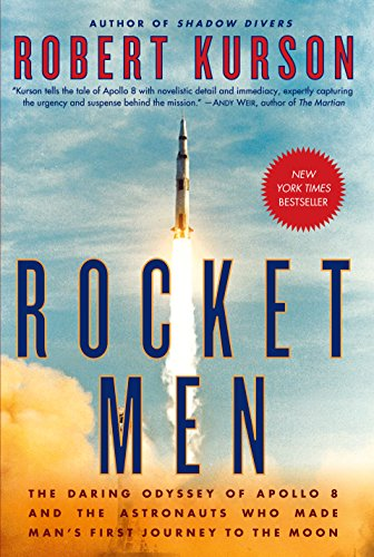 Rocket Men: The Daring Odyssey of Apollo 8 and the Astronauts Who Made Man's First Journey to the Moon (Rocket Motor F)