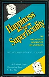 Happiness Through Superficiality: The War Against Meaningful Relationships