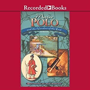 Marco Polo and the Wonders of the East Audiobook