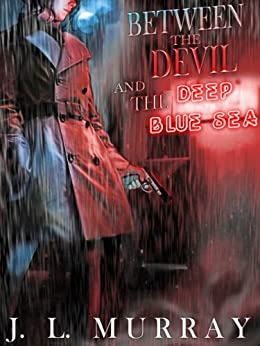 Between the Devil and the Deep Blue Sea (The Niki Slobodian Series Book 1) by [Murray, J.L.]