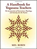 img - for A Handbook for Yogasana Teachers by Mel Robin (2009-05-15) book / textbook / text book